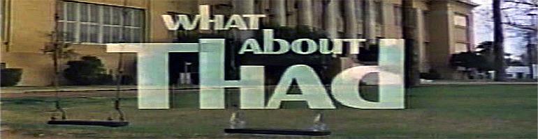 What About Thad – Thad Komorowski